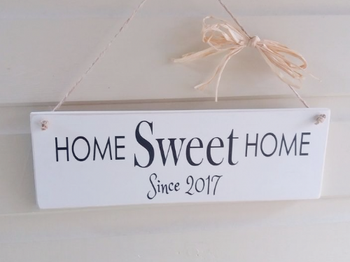 Wooden Sign Home Sweet Home Since....
